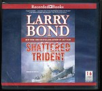 Shattered Trident - Larry Bond, Dick Hill