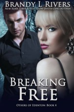 Breaking Free (Others of Edenton) (Volume 4) - Tara Shaner, Brandy L. Rivers