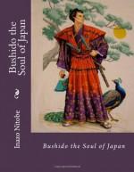 Bushido the Soul of Japan - Inazo Nitobe