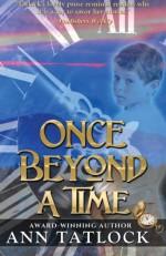 Once Beyond a Time - Ann Tatlock