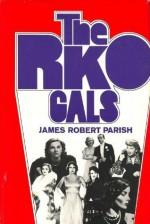 The RKO Gals - James Robert Parish