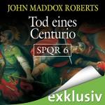 Tod eines Centurio (SPQR 6) - John Maddox Roberts, Erich Räuker, Audible GmbH