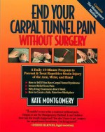 End Your Carpal Tunnel Pain Without Surgery - Kate Montgomery