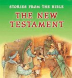 The New Testament (Stories From The Bible) (Stories From The Bible) - June E. Darling, Nicki Palin