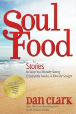 Soul Food: Stories to Keep You Mentally Strong, Emotionally Awake, & Ethically Straight - Dan Clark