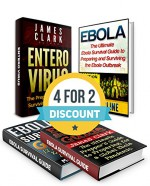 SURVIVAL BOX SET: The Preppers Guide to Surviving Enterovirus Plus 12 Things You Must Know to Survive Ebola Outbreak (Enterovirus books, Enterovirus 68, Ebola) - James Clark, Max Kessler, Jerry Cline