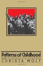 Patterns of Childhood - Christa Wolf, Ursule Molinaro, Hedwig Rappolt