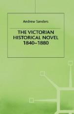 The Victorian Historical Novel, 1840-1880 - Andrew Sanders