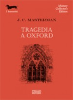 Tragedia a Oxford - J.C. Masterman, Bruno Amato