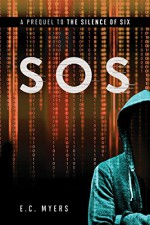 SOS: A Prequel to The Silence of Six - E.C. Myers