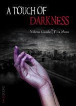 A Touch of Darkness - Tina Moss, Yelena Casale