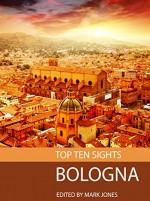 Top Ten Sights: Bologna - Mark Jones