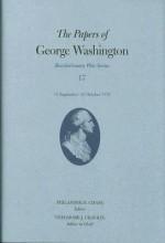 The Papers of George Washington, Revolutionary War Volume 17: 15 September-31 October 1778 - George Washington