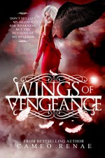 Wings of Vengeance (Hidden Wings Series Book Five) - Cameo Renae