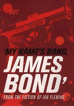 My Name Is Bond, James Bond - Ian Fleming, Simon Winder