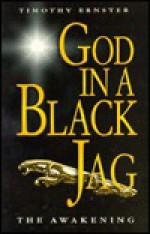 God in a Black Jag: The Awakening - Timothy Ernster