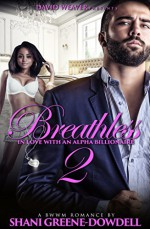 Breathless 2: In Love With An Alpha Billionaire - Shani Greene-Dowdell