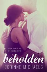 Beholden (The Belonging Duet #2) - Corinne Michaels