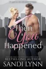 Then You Happened - Sandi Lynn