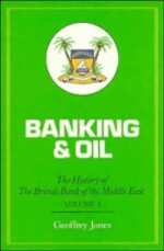 Banking and Oil: The History Of The British Bank of the Middle East, vol.II - Geoffrey Jones