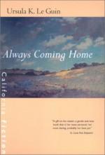 Always Coming Home - Todd Barton, Margaret Chodos-Irvine, Ursula K. Le Guin