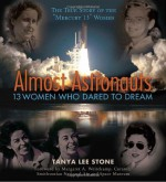 Almost Astronauts: 13 Women Who Dared to Dream - Tanya Lee Stone