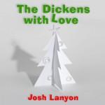 The Dickens with Love - Josh Lanyon, Sean Crisden, Just Joshin