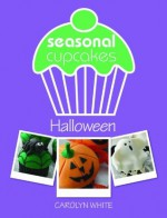 Seasonal Cupcakes - Halloween - Carolyn White