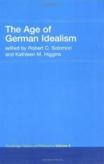 The Age of German Idealism: Routledge History of Philosophy Volume 6 - Robert C. Solomon, Kathleen M. Higgins