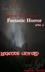 Legends Untold (Fantastic Horror) - Richard Eline, Dave Fragments, E. Albert Branston, Edmund Siderius, Douglas Moore, George Pastore, Rick McQuiston, Chris Stevens, Kathy Rippa