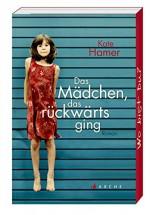 Das Mädchen, das rückwärts ging - Kate Hamer, Brigitte Jakobeit