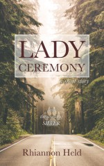 Lady Ceremony: A Silver Universe Story - Rhiannon Held