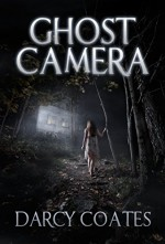 Ghost Camera - Darcy Coates