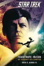 Star Trek: The Original Series 1: Feuertaufe: McCoy - Die Herkunft der Schatten (German Edition) - David R. George III, Anika Klüver