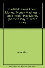 Garfield Learns About Money: Money Madness! : Look Inside! Play Money (Garfield Play 'n' Learn Library) - Mark Acey, Jim Davis