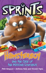 Hamsterboy and the Case of the Missing Lunchbox - Phillip W. Simpson, Anthony Rule, Vincent Vigla