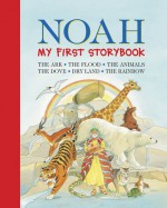 Noah: My First Storybook: The Ark, The Flood, The Animals, The Dove, Dry Land, The Rainbow - Su Box, Maggie Downer
