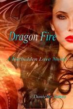 Dragon Fire (The Forbidden Love Series) - Danielle James, Tara Dawn