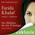 Das Mädchen, das den IS besiegte: Faridas Geschichte - Andrea C. Hoffmann, Farida Khalaf, Julia Nachtmann, Lübbe Audio