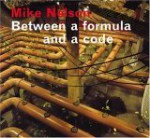Mike Nelson: Between A Formula And A Code - Richard Grayson, Ralph Rugoff