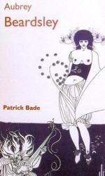 Beardsley, Audrey - Patrick Bade