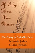 """""""If Only There Was Music..."""" The Poetry of Forbidden Love - Nonnie Jules, Giani Jordan"""