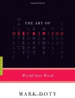 The Art of Description: World into Word - Mark Doty