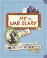 My Secret War Diary, by Flossie Albright: My History of the Second World War 1939-1945 - Marcia Williams