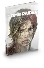 The Art of Tomb Raider A Survivor is Born - Crystal Dynamics, BradyGames