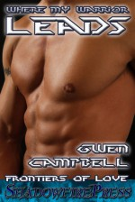 Where My Warrior Leads - Gwen Campbell