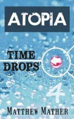 Atopia - Timedrops - Matthew Mather