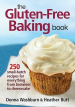 The Gluten-Free Baking Book - Donna Washburn, Heather Butt