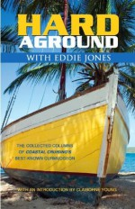 Boating & Sailing - Hard Aground with Eddie Jones: Another Incomplete Idiot's Guide to Doing Stupid Stuff With Boats (A Matchbook Services Boating Humor Gift Idea) - Eddie Jones