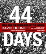 44 Days: Iran and the Remaking of the World - David Burnett, Christiane Amanpour, John Kifner